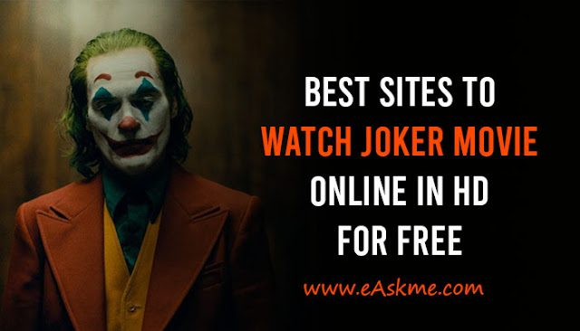 Best Sites to Watch Joker Movie online in HD for free: eAskme