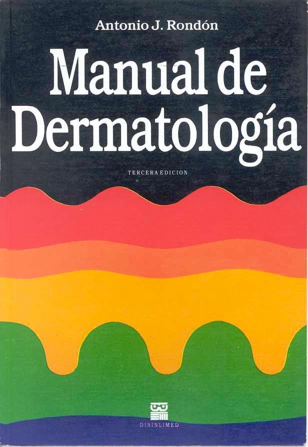 Manual de Dermatología, 3ra Edición – Antonio J. Rondón