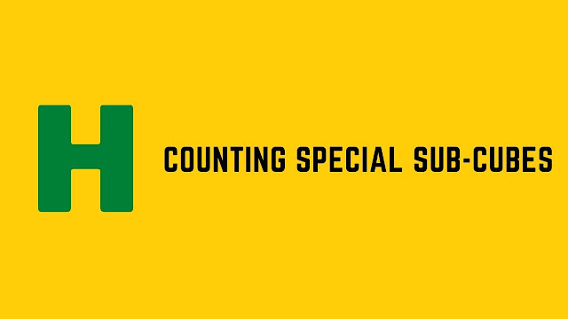 hackerrank counting special sub cubes problem solution
