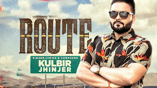 Route Lyrics: A single punjabi song in the voice of Kulbir Jhinjer, composed by Deep while lyrics are inked by Sukh Sanghera.