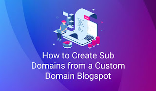 How to Create Sub Domains from a Custom Domain Blogspot