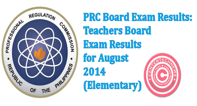 PRC Release LET Results August 17, 2014 Teachers Board Exam (Elementary)