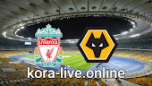 مباراة وولفرهامبتون وليفربول بث مباشر بتاريخ 15-03-2021 الدوري الانجليزي