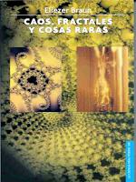 Libro N° 6250. Caos Fractales Y Cosas Raras. Braun, Eliezer.