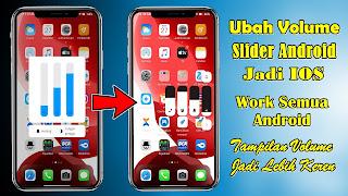 Cara Mengubah Tampilan Volume Slider Android Menjadi Seperti Iphone