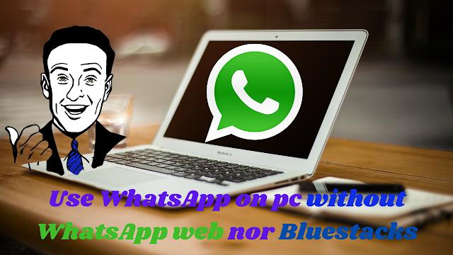 WhatsApp on pc no emulators