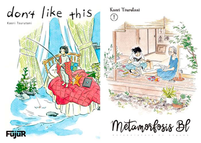 Mangas de Kaori Tsurutani en España: Don't Like This (Ediciones Fujur) y Metamorfosis BL (Norma Editorial)