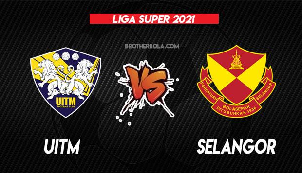 Live Streaming Uitm vs Selangor Liga Super 3.4.2021