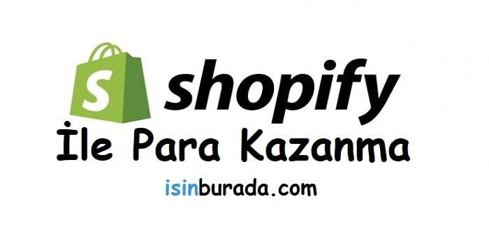 Shopify İle Para Kazanma