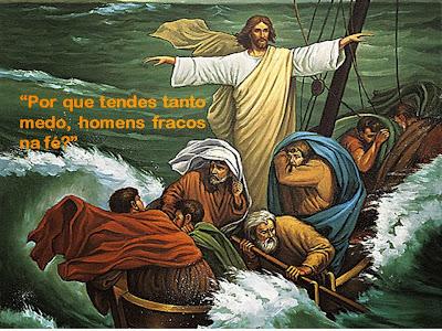 """Resultado de imagem para """"Por que tendes tanto medo, homens fracos na fé?"""""""