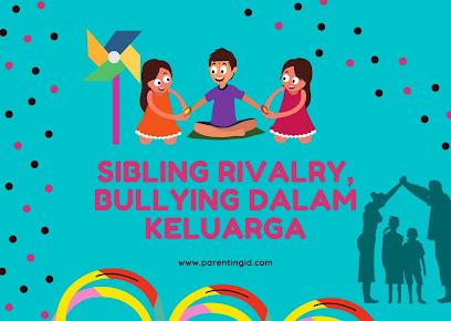 Sibling Rivalry, Bullying dalam Keluarga
