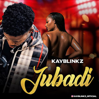 Afro-Pop music Jubadi - Kay Blinkz