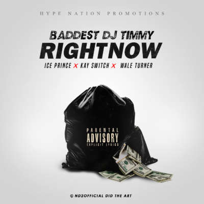 Baddest DJ Timmy – Right Now ft. Wale Turner, Ice Prince & Kay Switch