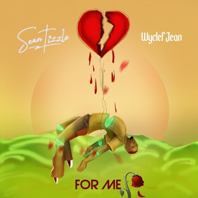 """Sean Tizzle – """"For Me"""" ft. Wyclef Jean"""