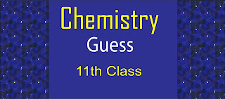Chemistry Guess paper 11th Class