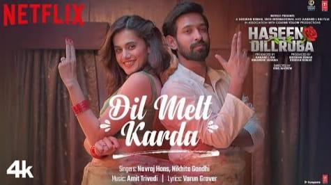 Dil Melt Karda Lyrics in Hindi, Haseen Dillruba, Navraj Hans , Nikhita Gandhi, Hindi Songs Lyrics