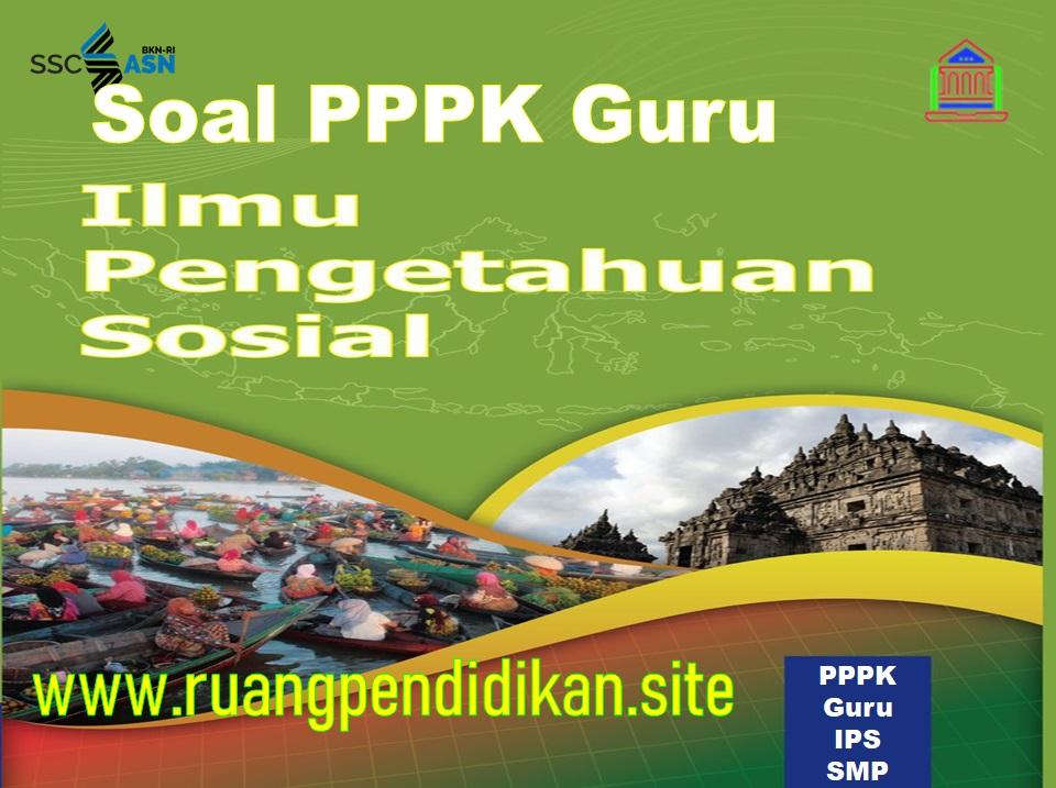 Soal Seleksi PPPK Guru IPS Jenjang SMP