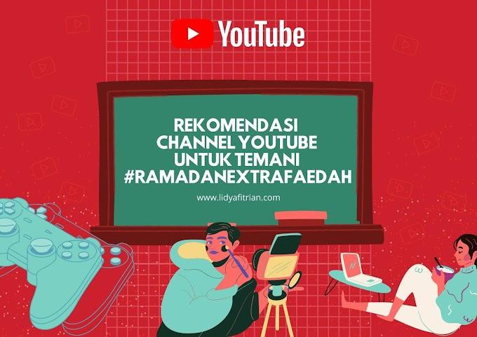 Rekomendasi Channel Youtube Untuk Temani #RamadanExtraFaedah