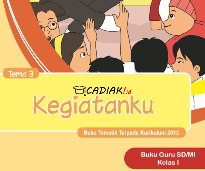 Buku Paket Kelas 1 Tematik Tema 3 Kegiatanku Kurikulum 2013 Revisi 2017