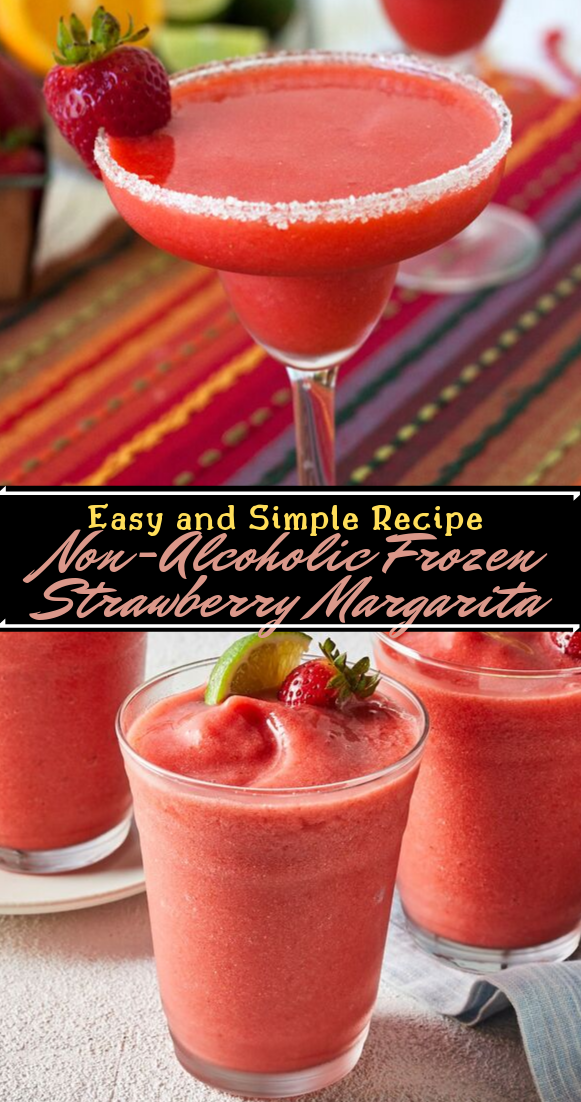 Non-Alcoholic Frozen Strawberry Margarita  #healthydrink #easyrecipe #cocktail #smoothie