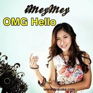 Lirik Lagu iMeyMey – OMG Hello