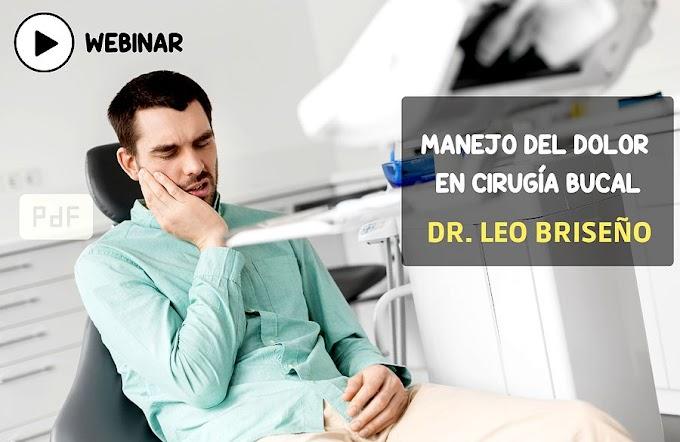 WEBINAR: Manejo del DOLOR en CIRUGÍA BUCAL - Dr. Leo Briseño