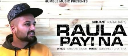 RAULA PAYI NA song lyrics - GURJANT MARAHAR