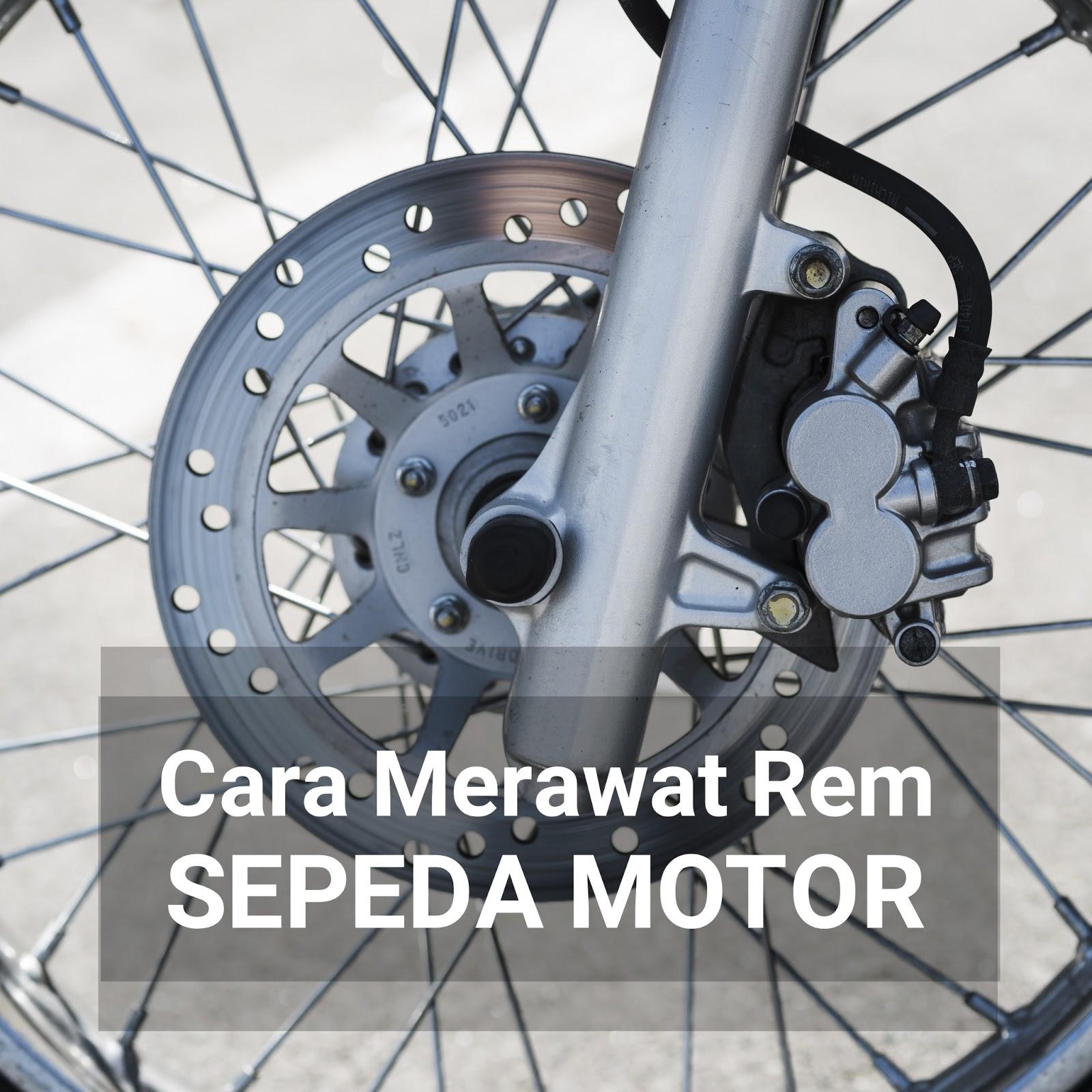 Cara merawat rem sepeda motor