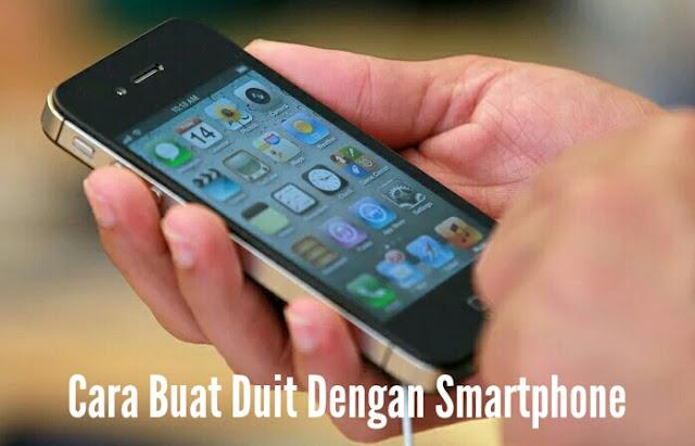 4 Cara Buat Duit Dengan Smartphone Secara Santai