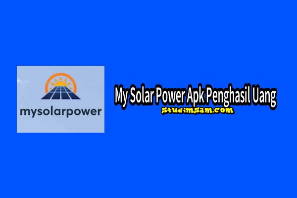 my solar power apk penghasil uang