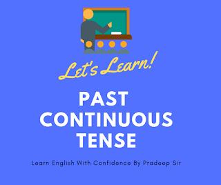 मैं आज आपको हिन्दी माध्यम से past continuous tense का प्रयोग करना सीखाऊँगा, इस post को पढ़ने के बाद आपके लिए past continuous tense प्रयोग करना आसान हो जाएगा