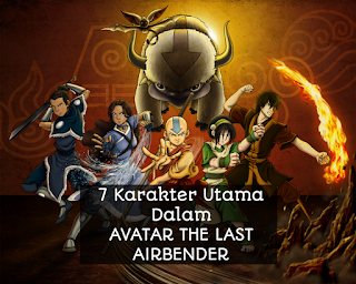 7 Karakter Utama Pada Serial Animasi Avatar The Last Airbender