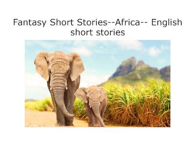 Fantasy Short Stories--Africa-- English short stories