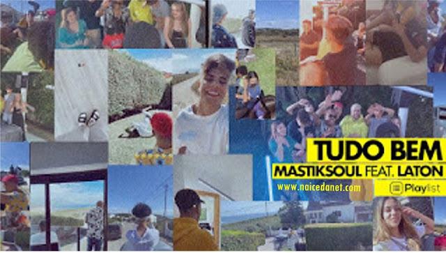 Mastiksoul feat. Laton - Tudo Bem Download_Mp3