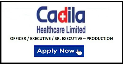 Job Openings for Production department @ Cadila Health Care