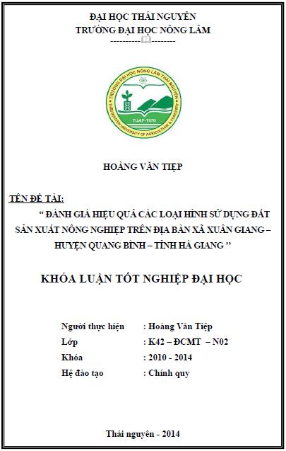 Đánh giá hiệu quả các loại hình sử dụng đất sản xuất nông nghiệp trên địa bàn xã Xuân Giang huyện Quang Bình tỉnh Hà Giang