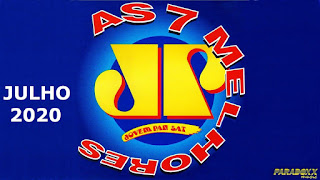 🎵💥 AS 7 MELHORES DA JOVEM PAN FM JULHO 2020