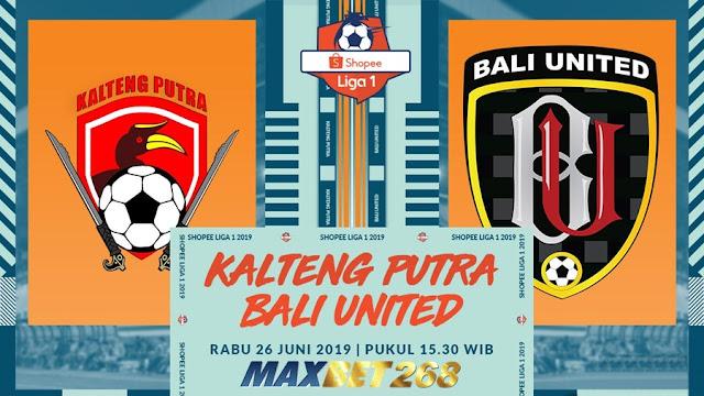 Prediksi Kalteng Putra Vs Bali United, Rabu 26 Juni 2019 Pukul 15.30 WIB @ Indosiar