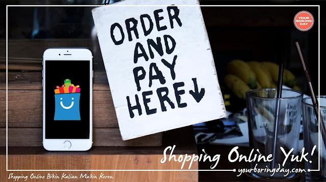 Shopping Online Bikin Kalian Makin Keren