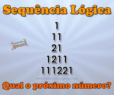 Sequência Lógica: 1, 11, 21, 1211, 1112211... - com resposta