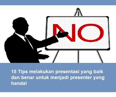 15 Tips melakukan presentasi yang baik dan benar untuk menjadi presenter yang handal