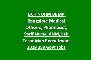 BCH NUHM BBMP Bangalore Medical Officers, Pharmacist, Staff Nurse, ANM, Lab Technician Recruitment 2019 250 Govt Jobs