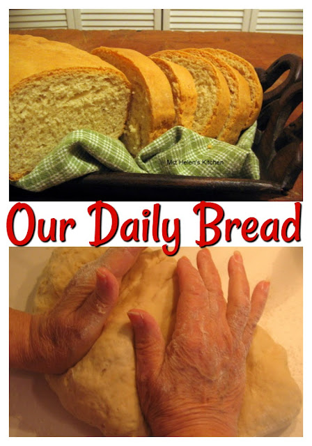Our Daily Bread at Miz Helen's Country Cottage