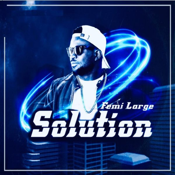 Femi Large - Solution Mp3 Download