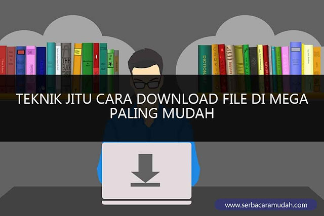 cara download file di mega tanpa download aplikasi