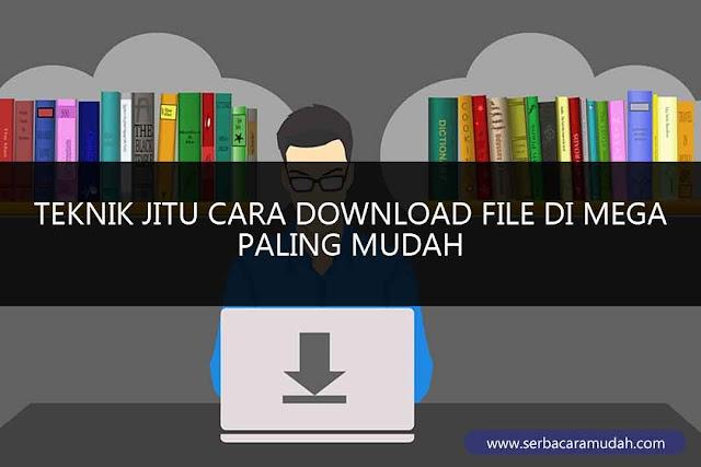 cara download file di mega tanpa download aplikasi