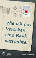 http://ruby-celtic-testet.blogspot.de/2015/03/wie-ich-aus-versehen-eine-Bank-ausraubte-von-simon-bartsch.html