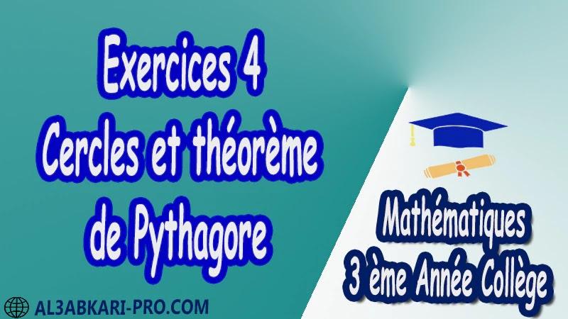 Exercices 4 Cercles et théorème de Pythagore - 3 ème Année Collège pdf Théorème de Pythagore pythagore Pythagore pythagore inverse Propriété Pythagore pythagore Réciproque du théorème de Pythagore Cercles et théorème de Pythagore Utilisation de la calculatrice Maths Mathématiques de 3 ème Année Collège BIOF 3AC Cours Théorème de Pythagore Résumé Théorème de Pythagore Exercices corrigés Théorème de Pythagore Devoirs corrigés Examens régionaux corrigés Fiches pédagogiques Contrôle corrigé Travaux dirigés td pdf