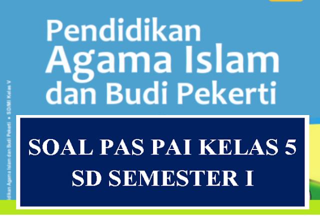 Master Soal PAI Kelas 5 SD Semester I Kurikulum 2013