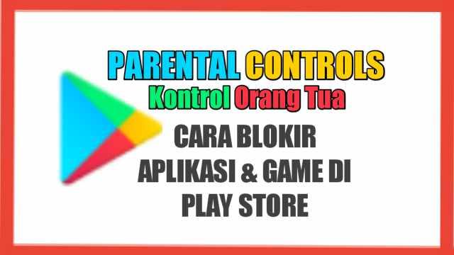 cara blokir aplikasi game di play store